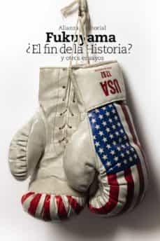 ¿el fin de la historia? y otros ensayos-francis fukuyama-9788420691480