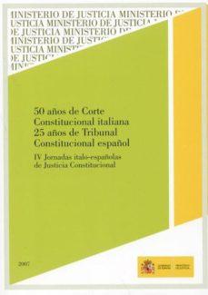 50 años de corte constitucional italiana: 25 años de tribunal con stitucional español-9788477870333