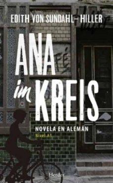ana im kreis: novela en aleman (nivel a1)-edith von sundahl-hiller-9788425440496