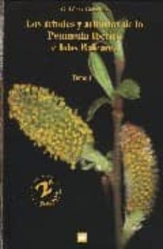 arboles y arbustos de la peninsula iberica e islas baleares (2 to mos) (2ª ed.)-gines lopez gonzalez-9788484762720