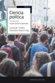 ciencia politica: un manual (nueva edicion actualizada)-salvador marti i puig-josep maria valles-9788434422674