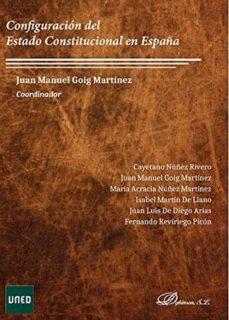 configuracion del estado constitucional en españa-juan manuel goig martinez-9788491482871