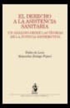 derecho a la asistencia sanitaria: un analisis desde las teorias de la justicia distributiva-pablo de lora-9788498900859