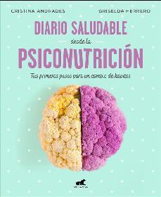 diario saludable desde la psiconutrición-cristina andrades ramirez-9788417664947