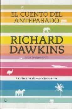 el cuento del antepasado: un viaje a los albores de la evolucion-richard dawkins-9788495348289
