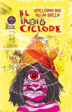 el indio cíclope-guillermo roz-oscar grillo-9788417118662