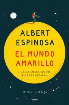 el mundo amarillo (edición ilustrada conmemorativa 15 aniversario )-albert espinosa-9788425359361