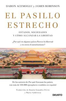 el pasillo estrecho: estados, sociedades y como alcanzar la libertad-daron acemoglu-9788423430819