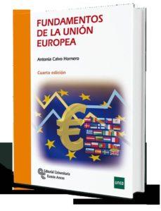 fundamentos de la unión europea (4ª ed.)-antonia calvo hornero-9788499613345