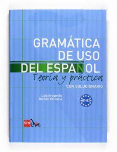 gramatica de uso del español b1-b2: teoria y practica con solucio nario-9788467521085