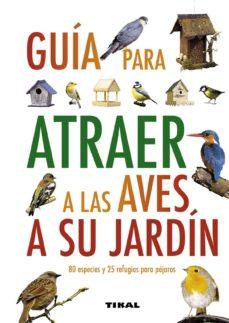 guia para atraer aves a su jardin-9788499280912