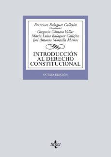 introduccion al derecho constitucional (8ª ed.)-francisco balaguer callejon-gregorio camara villar-9788430977451