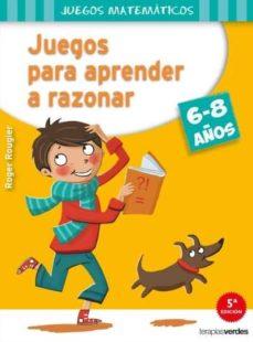 juegos para aprender a razonar (6-8 años)-roger rougier-9788415612544
