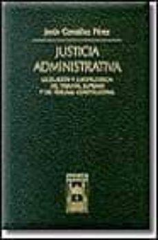 justicia administrativa: legislacion y jurisprudencia del tribuna l supremo y del tribunal constitucional-jesus gonzalez perez-9788447011926