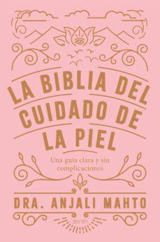 la biblia del cuidado de la piel-9788408216049