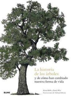 la historia de los árboles y de cómo han cambiado nuestra forma d e vida-kevin hobbs-david west-9788417757915