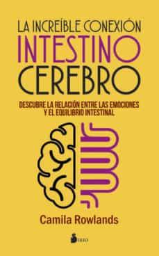 la increible conexion intestino cerebro: descubre la relacion entre las emociones y el equilibrio intestinal-camila rowlands-9788416579976