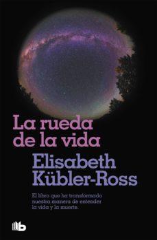 la rueda de la vida-elisabeth kubler-ross-9788496581104