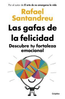 las gafas de la felicidad-rafael santandreu-9788425352126