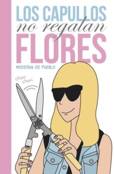 los capullos no regalan flores-moderna de pueblo-9788426421371