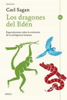 los dragones del eden: especulaciones sobre la evolucion de la inteligencia humana-carl sagan-9788498928051