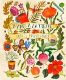 manos a la tierra. crea tu propio jardín-kirsten bradley-9788412079005