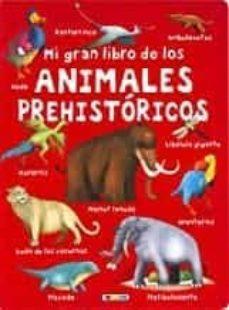 mi gran libro de los animales prehistoricos-9788417489595