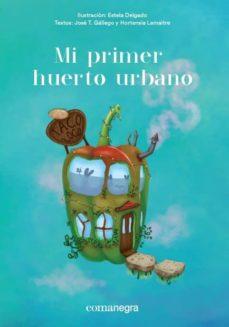 mi primer huerto urbano-estela delgado-jose t. gallego-9788416605651