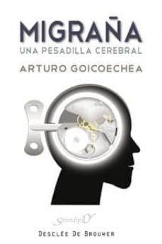 migraña: una pesadilla cerebral-arturo goicoechea-9788433023605