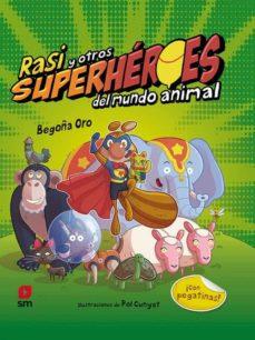 rasi y otros superheroes del mundo animal-begoña oro pradera-9788491073475