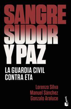 sangre, sudor y paz-lorenzo silva-9788499428406