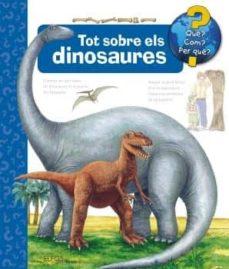 tot sobre els dinosaures-hans g. schellenberger-patricia mennen-9788417757465