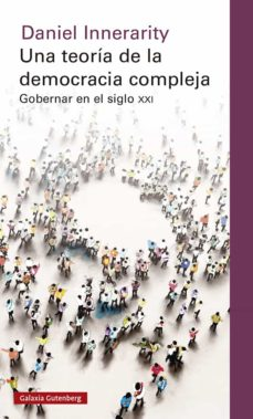 una teoria de la democracia compleja: gobernar en el siglo xxi-daniel innerarity-9788417971465