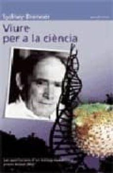 viure per a la ciencia: les aportacions d un bioleg excepcional p remi nobel 2002-sydney brenner-9788476608012