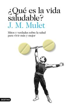 ¿qué es la vida saludable?-j.m. mulet-9788423356034