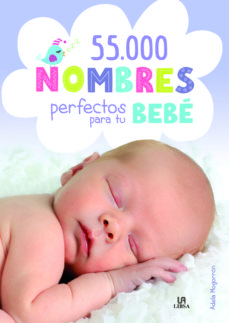 55.000 nombres perfectos para tu bebe-adela mogorron casamayor-9788466237482