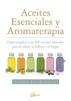 aceites esenciales y aromaterapia-valerie ann worwood-9788484456049