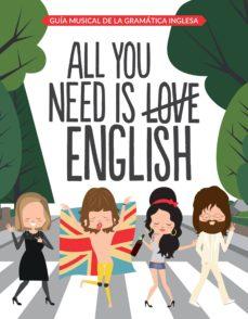 all you need is english: guia musical de la gramatica inglesa-9788408163312