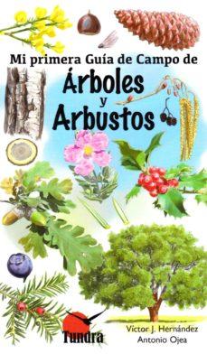 arboles y arbustos: mi primera guia de campo-victor j. hernandez-9788416702442