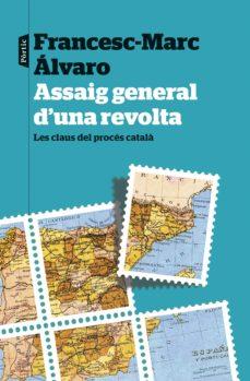 assaig general d una revolta: les claus del proces catala-francesc-marc alvaro-9788498094435