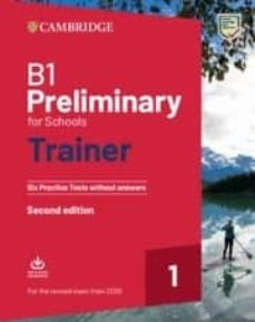 b1 preliminary for schools trainer 1 (for the revised exam from 2020) 2nd edition w/o answers w/ audio-9781108528870