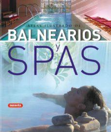 balnearios y spas: atlas ilustrado-9788430570348