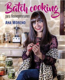 batch cooking para flexivegetarianos-ana moreno-9788491115038