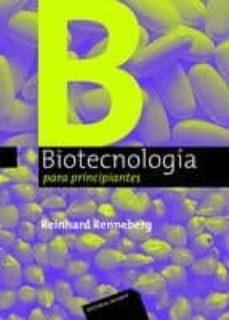 biotecnologia para principiantes-reinhard renneberg-9788429174830