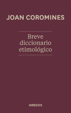 breve diccionario etimologico de la lengua castellana-joan coromines-9788424923648