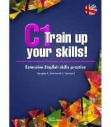 c1 train up your skills! extensive english skills practice-9788473606950