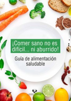 ¡comer sano no es dificil...ni aburrido! guia de alimentacion sal udable-itziar eseberri barace-jenifer trepiana arin-9788413191133