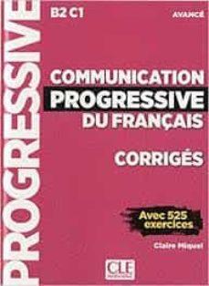 communication progressive du français - corriges - niveau avance - nouvelle couverture-claire miquel-9782090384611