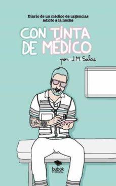 con tinta de medico. diario de un medico de urgencias adicto a la noche-j.m. salas-9788468520650