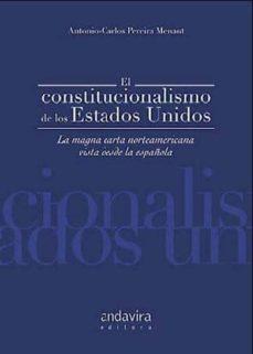 constitucionalismo de los estados unidos: magna carta norteameric ana vista desde la española-antonio-carlos pereira menaut-9788484086253